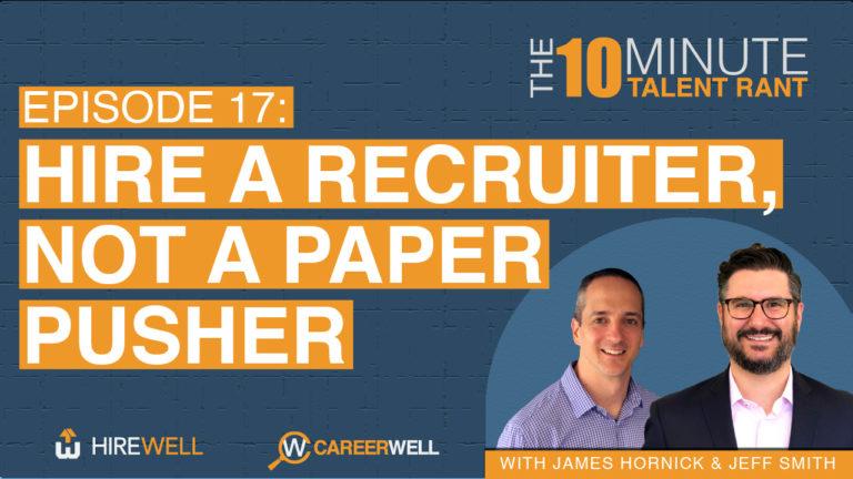 Hire a Recruiter Not a Paperpusher