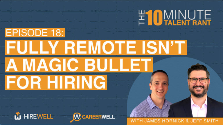 Fully Remote Isn't a Magic Bullet for Hiring