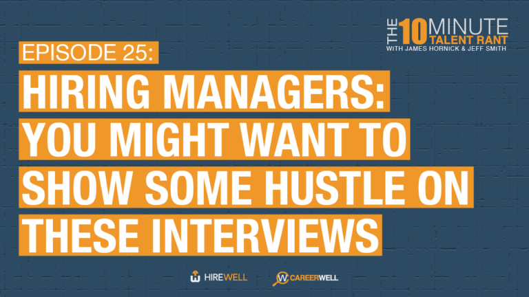 Hiring Managers: You Might Want to Show Some Hustle on These Interviews